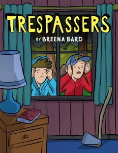 Trespassers /  by Breena Bard. - by Breena Bard.