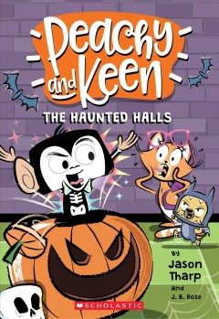 The haunted halls /  by Jason Tharp and J.B. Rose. - by Jason Tharp and J.B. Rose.