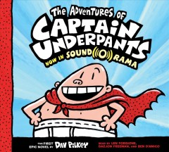 The adventures of Captain Underpants : [the first epic novel] / by Dav Pilkey. - by Dav Pilkey.