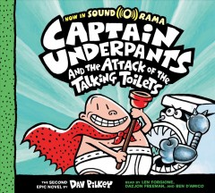Captain Underpants and the attack of the talking toilets : [the second epic novel] / by Dav Pilkey. - by Dav Pilkey.
