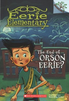 End of Orson Eerie? : A Branches Book