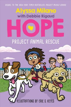 Project animal rescue /  by Alyssa Milano with Debbie Rigaud ; illustrated by Eric S. Keyes.