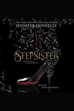 Stepsister /  Jennifer Donnelly. - Jennifer Donnelly.