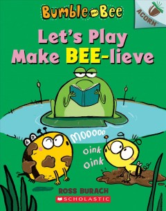 Let's play make bee-lieve /  by Ross Burach. - by Ross Burach.