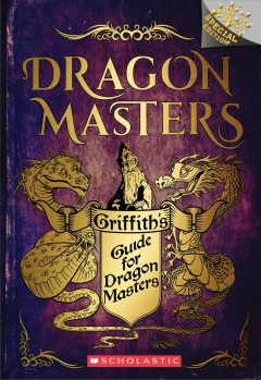 Griffith's Guide for Dragon Masters : A Branches Special Edition