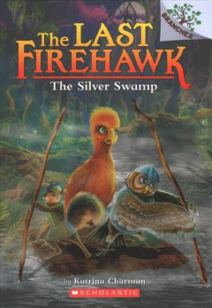 Silver Swamp : A Branches Book