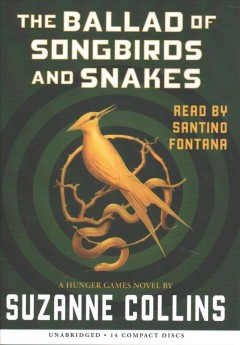 The ballad of songbirds and snakes /  Suzanne Collins. - Suzanne Collins.