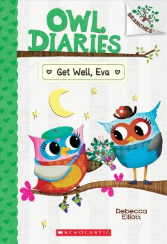Get Well, Eva : A Branches Book