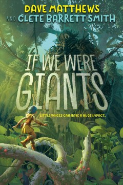 If we were giants : a novel / by Dave Matthews ; with Clete Barrett Smith ; illustrations by Quentin Regnes.