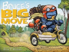 Bruce's big move /  by Ryan T. Higgins. - by Ryan T. Higgins.