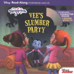 Vampirina : Vee's slumber party : read-along storybook and CD / adapted by Bill Scollon ; illustrated by Imaginism Studio and the Disney Storybook Art Team. - adapted by Bill Scollon ; illustrated by Imaginism Studio and the Disney Storybook Art Team.