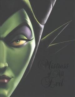 Mistress of all evil : a tale of the dark fairy / by Serena Valentino.