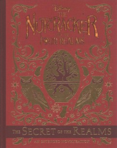 The nutcracker and the Four Realms. an extended novelization / by Meredith Rusu ; art by Thomas Fluharty ; screenplay by Ashleigh Powell and Tom McCarthy. - by Meredith Rusu ; art by Thomas Fluharty ; screenplay by Ashleigh Powell and Tom McCarthy.