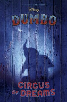 Disney Dumbo : circus of dreams / by Kari Sutherland ; screenplay by Ehren Kruger. - by Kari Sutherland ; screenplay by Ehren Kruger.