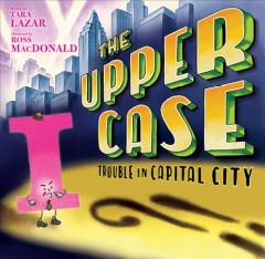 Upper Case : Trouble in Capital City