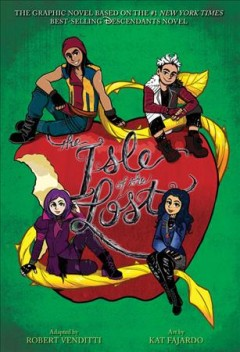 The Isle of the Lost : the graphic novel / Melissa de la Cruz ; adapted by Robert Vendetti ; art by Kat Fajardo ; lettering by Leigh Luna. - Melissa de la Cruz ; adapted by Robert Vendetti ; art by Kat Fajardo ; lettering by Leigh Luna.