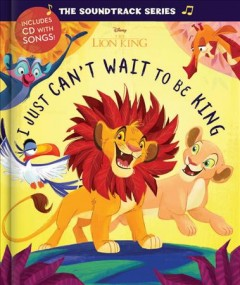 Lion King I Just Can't Wait to Be King
