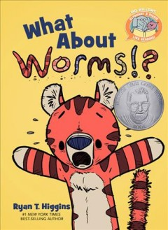 What about worms!? /  by [Mo Willems and] Ryan T. Higgins. - by [Mo Willems and] Ryan T. Higgins.