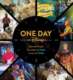 One day at Disney : meet the people who make the magic across the globe / foreword by Bob Iger ; text by Bruce C. Steele. - foreword by Bob Iger ; text by Bruce C. Steele.