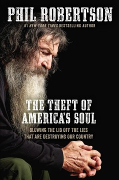 Theft of America's Soul : Blowing the Lid Off the Lies That Are Destroying Our Country