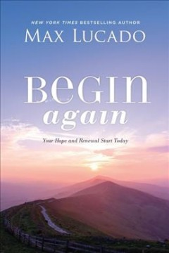 Begin Again : Your Hope and Renewal Start Today