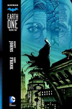 Earth one Volume 2 /  written by Geoff Johns ; pencils by Gary Frank ; inks by Jon Sibal ; colors by Brad Anderson ; lettered by Rob Leigh. - written by Geoff Johns ; pencils by Gary Frank ; inks by Jon Sibal ; colors by Brad Anderson ; lettered by Rob Leigh.