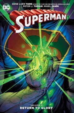 Superman Volume 2, Return to glory /  written by Aaron Huder, Greg Pak, Peter J. Tomasi, Gene Luen Yang ; pencils by Raymund Bermudez, Jon Bogdanove, Tom Derenick, Jack Herbert, Dan Jurgens, Ben Oliver, Howard Porter, Mikel Janin, Rafa Sandoval, Miguel Sepulveda [and 2 others] ; inks by Raymund Bermudez, Jon Bogdanove, Tom Derenick, Jack Herbert, Don Ho, Mikel Jani̹n, Howard Porter, Jerome K. Moore, Ben Oliver, Miguel Sepulveda [and 3 others] ; colors by Blond, Jeromy Cox, Hi-Fi, Mikel Jani̹n, Tomeu Morey, Trish Mulvihill, Lee Loughridge, Ben Oliver ; letters by A Larger World Studios, Rob Leigh, Steve Wands. - written by Aaron Huder, Greg Pak, Peter J. Tomasi, Gene Luen Yang ; pencils by Raymund Bermudez, Jon Bogdanove, Tom Derenick, Jack Herbert, Dan Jurgens, Ben Oliver, Howard Porter, Mikel Janin, Rafa Sandoval, Miguel Sepulveda [and 2 others] ; inks by Raymund Bermudez, Jon Bogdanove, Tom Derenick, Jack Herbert, Don Ho, Mikel Jani̹n, Howard Porter, Jerome K. Moore, Ben Oliver, Miguel Sepulveda [and 3 others] ; colors by Blond, Jeromy Cox, Hi-Fi, Mikel Jani̹n, Tomeu Morey, Trish Mulvihill, Lee Loughridge, Ben Oliver ; letters by A Larger World Studios, Rob Leigh, Steve Wands.