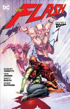 The Flash Volume 8, Zoom /  written by Robert Venditti, Van Jensen. - written by Robert Venditti, Van Jensen.