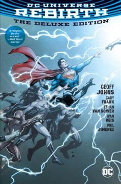 DC Universe : rebirth / Geoff Johns, writer ; chapter 1 /Lost, Gary Frank and Ethan Van Sciver, artists ; chapter 2/Legacy, Gary Frank, artist ; chapter 3/Love, Ivan Reis, artist ; chapter 4/Life, Phil Jimenez and Gary Frank, pencillers. - Geoff Johns, writer ; chapter 1 /Lost, Gary Frank and Ethan Van Sciver, artists ; chapter 2/Legacy, Gary Frank, artist ; chapter 3/Love, Ivan Reis, artist ; chapter 4/Life, Phil Jimenez and Gary Frank, pencillers.