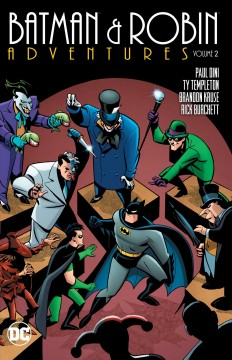 Batman & Robin adventures Volume 2 /  Paul Dini, Ty Templeton, writers ; Brandon Kruse, Dev Madan, Mike Parobeck, Joe Staton, pencillers. - Paul Dini, Ty Templeton, writers ; Brandon Kruse, Dev Madan, Mike Parobeck, Joe Staton, pencillers.