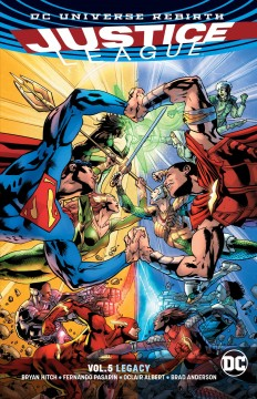 Justice League Volume 5, Legacy /  Bryan Hitch, writer ; Fernando Pasarin, penciller ; Oclair Albert, Andy Owens, Batt, Mick Gray, Scott Hanna, inkers ; Brad Anderson, colorist ; Richard Starkings & Comicraft's Jimmy, letterers.