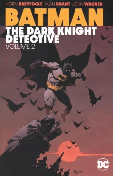 Batman, the Dark Knight detective Volume 2 /  Alan Grant, Lewis Klahr, Dennis O'Neil, Steve Piersall, John Wagner, writers ; Norm Breyfogle, Dean Haspiel, Klaus Janson, pencillers ; Norm Breyfogle [and 5 others], inkers ; Adrienne Roy, Anthony Tollin, Danny Vozzo, colorists ; Todd Klein, Dan McKinnon, letterers. - Alan Grant, Lewis Klahr, Dennis O'Neil, Steve Piersall, John Wagner, writers ; Norm Breyfogle, Dean Haspiel, Klaus Janson, pencillers ; Norm Breyfogle [and 5 others], inkers ; Adrienne Roy, Anthony Tollin, Danny Vozzo, colorists ; Todd Klein, Dan McKinnon, letterers.