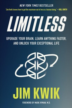 Limitless : upgrade your brain, learn anything faster, and unlock your exceptional life / Jim Kwik. - Jim Kwik.