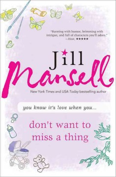 Don't want to miss a thing /  Jill Mansell.