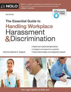 The essential guide to handling workplace harassment & discrimination /  Attorney Deborah C. England. - Attorney Deborah C. England.