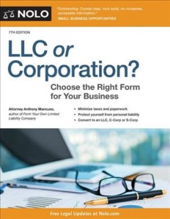 LLC or corporation? : choose the right form for your business / Attorney Anthony Mancuso.