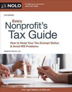 Every Nonprofit's Tax Guide : How to Keep Your Tax-exempt Status & Avoid IRS Problems