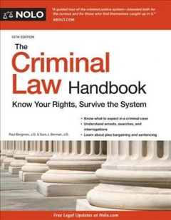 Criminal Law Handbook : Know Your Rights, Survive the System