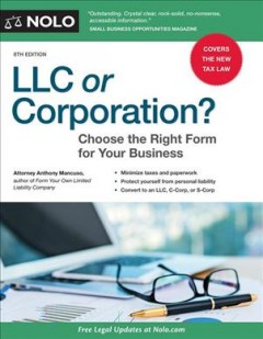 Llc or Corporation? : Choose the Right Form for Your Business