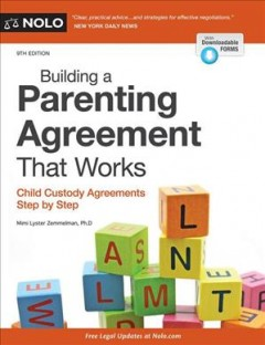Building a Parenting Agreement That Works : Child Custody Agreements Step by Step