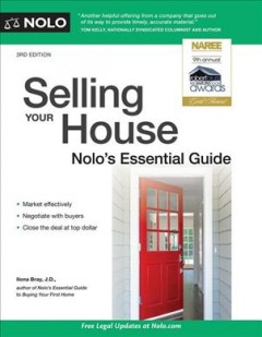 Selling your house : Nolo's essential guide / Ilona Bray, J.D. - Ilona Bray, J.D.