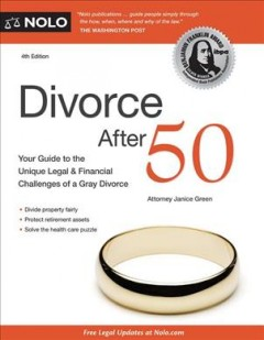 Divorce After 50 : Your Guide to the Unique Legal and Financial Challenges