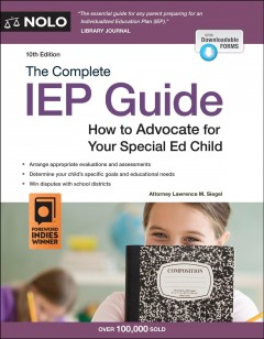 Complete IEP Guide : How to Advocate for Your Special Ed Child: With Downloadable Forms