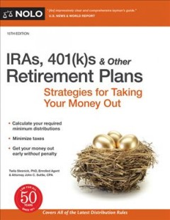 Iras, 401ks & Other Retirement Plans : Strategies for Taking Your Money Out