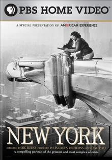 New York : a documentary film [8-disc set] / a Steeplechase Films production for the American Experience in association with WGBH Boston, Thirteen/WNET in New York, and the New-York Historical Society ; produced by Lisa Ades and Ric Burns ; directed by Ric Burns ; co-director, Lisa Ades ; written by Ric Burns and James Sanders.