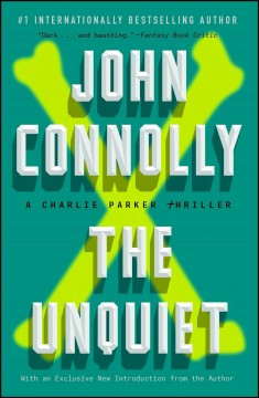 The unquiet /  John Connolly. - John Connolly.