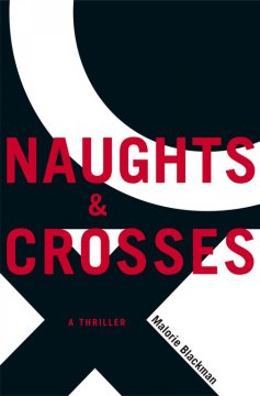 Naughts and Crosses /  Malorie Blackman.