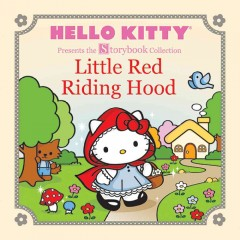 Hello Kitty presents the storybook collection Little Red Riding Hood.
