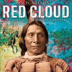 Red Cloud : A Lakota Story of War and Surrender