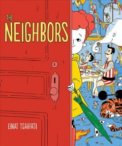The neighbors /  Einat Tsarfati ; translated from Hebrew by Annette Appel.